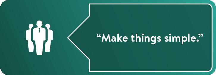 """""""Make things simple."""""""