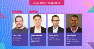 Meet Your Presenters: Josh Crick from Hearty, Matt Lawler from AEG, Drew Martinez from R&R Partners, and Hiten Mistry from Centro